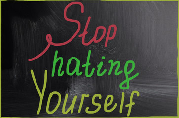stop hating yourself
