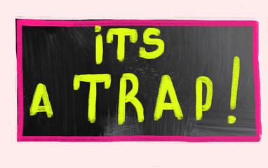 it's a trap concept