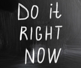 do it right now concept