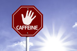 Stop Caffeine red sign with sun background poster