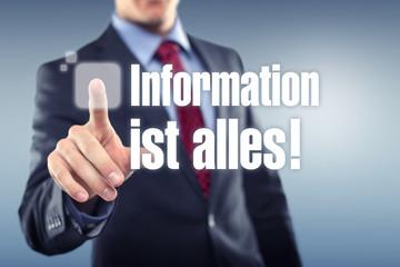 Information ist alles!