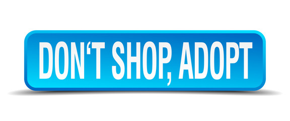 dont shop adopt blue 3d realistic square isolated button