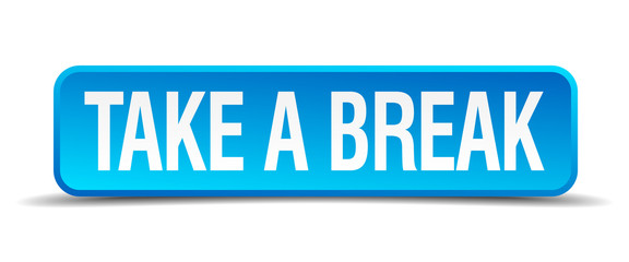 take a break blue 3d realistic square isolated button