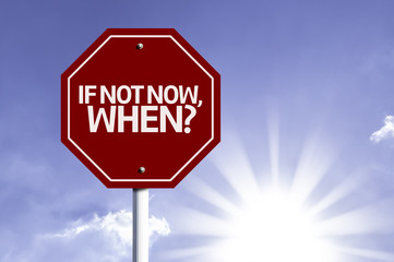 If Not Now, When? red sign with sun background