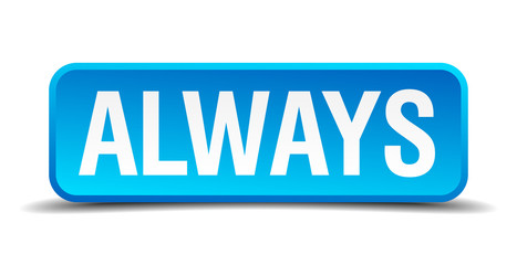 Always blue 3d realistic square isolated button