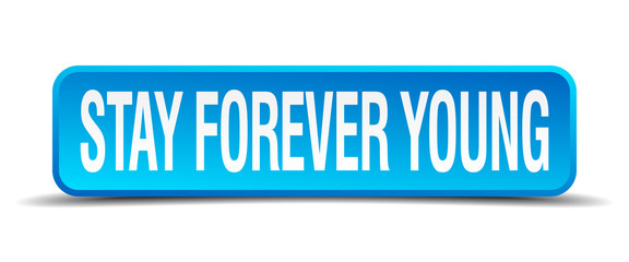 stay forever young blue 3d realistic square isolated button