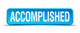 accomplished blue 3d realistic square isolated button poster