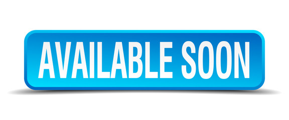available soon blue 3d realistic square isolated button
