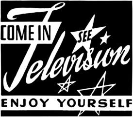 Come In See Television