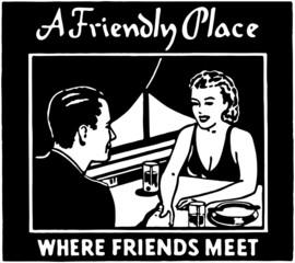 A Friendly Place