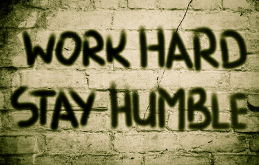 Work Hard Stay Humble Concept