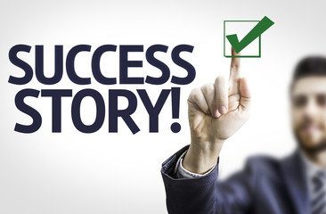 Business man pointing the text: Success Story!