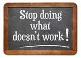 stop doing what does not work