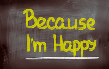 Because I'm Happy Concept