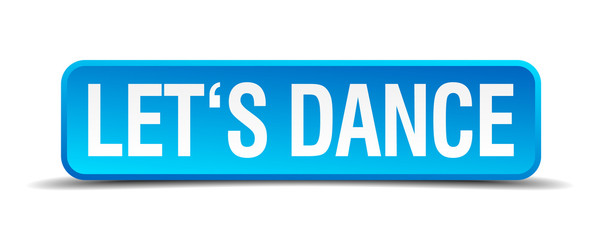 Lets dance blue 3d realistic square isolated button