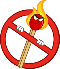 Stop Fire Sign With Angry Burning Match Stick Cartoon Character