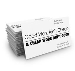 Good Work Ain't Cheap Business Cards Quality Service