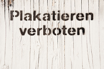 """Plakatieren verboten"", meaning ""pasting forbidden"" in german"
