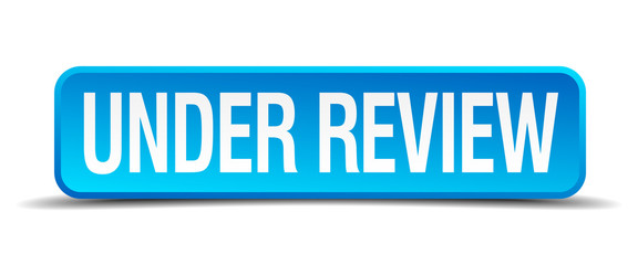 Under review blue 3d realistic square isolated button