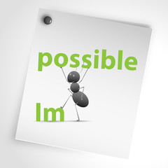 "A persistent ant tearing word ""possible"" from ""impossible"""