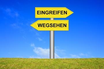 Schild Wegweiser: Eingreifen / Wegsehen