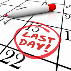 Last Day Words Circled on Calendar Deadline Expiration