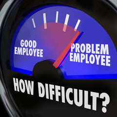 Problem Employee Level Good Worker Difficult Person Gauge
