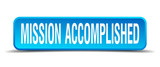 mission accomplished blue 3d realistic square isolated button poster