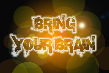 Bring Your Brain Concept