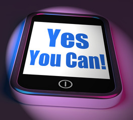 Yes You Can On Phone Displays Motivate Encourage Success