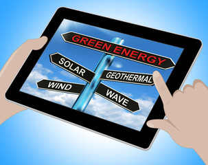 Green Energy Tablet Means Solar Wind Geothermal And Wave