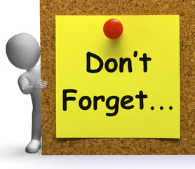 Don't Forget Note Means Important Remember Or Forgetting