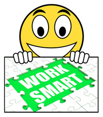 Work Smart Sign Shows Worker Enhancing Productivity