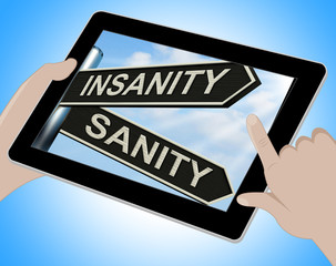 Insanity Sanity Tablet Shows Crazy Or Psychologically Sound
