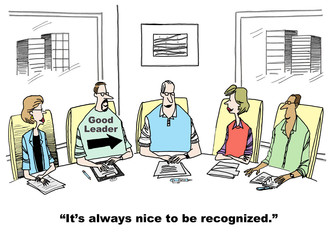 "Good Leader:  ""It's always nice to be recognized."""