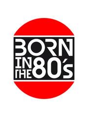 Cool Born in the 80s Design