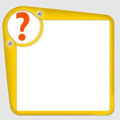 yellow frame for text with screws and question mark
