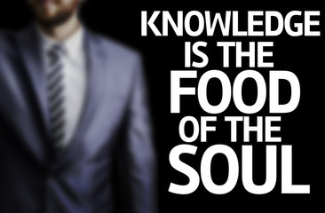 Knowledge is the Food of the Soul written on a board