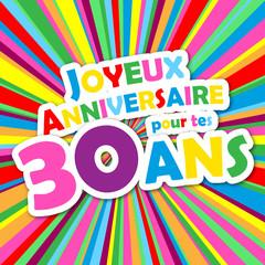 Carte JOYEUX ANNIVERSAIRE pour tes 30 ANS ! (fête félicitations)