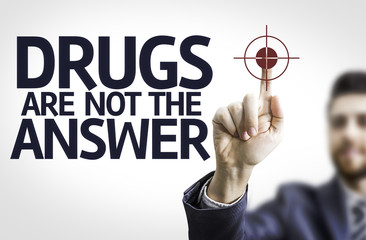 Business man pointing the text: Drugs are not the Answer
