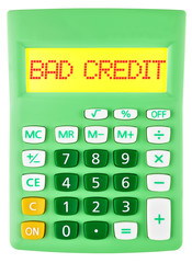 Calculator with BAD CREDIT on display isolated on white