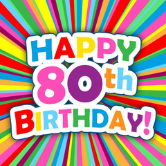 """""""HAPPY 80th BIRTHDAY"""" Card (party eighty card message)"""