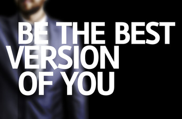 Be The Best Version Of You written on a board