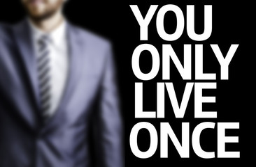 You Only Live Once written on a board