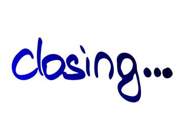 closing...