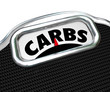 Carbs Word Scale Diet Losing Weight Eating Less Carbohydrates
