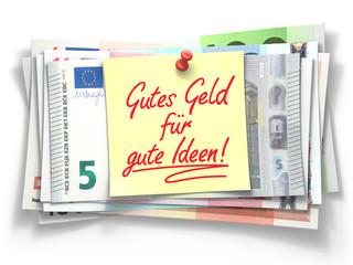 Gutes Geld für gute Ideen!