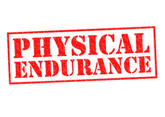 PHYSICAL ENDURANCE