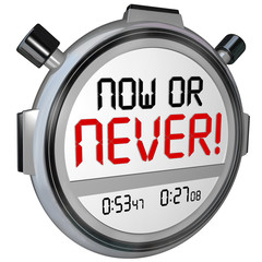 Now or Never Stopwatch Timer Opportunity Deadline Procrastinatio