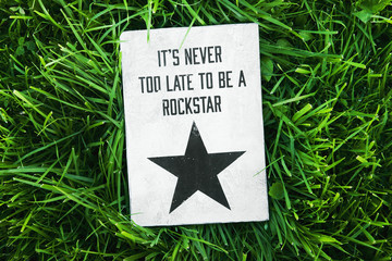 inspirational funny poster- quote NEVER LATE TO BE ROCKSTAR